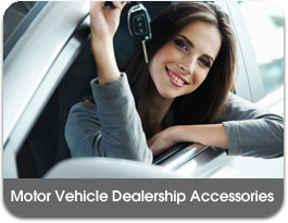 Motor Vehicle Dealership Accessories